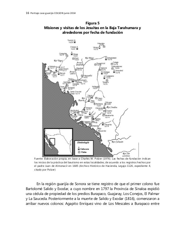 16 Peritaje caso guarijío COLSON junio 2014 Figura 5 Misiones y visitas de los Jesuitas en la Baja Tarahumara y alrededore...