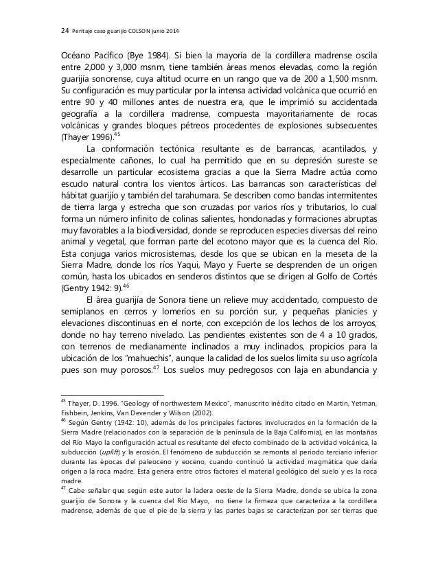 24 Peritaje caso guarijío COLSON junio 2014 Océano Pacífico (Bye 1984). Si bien la mayoría de la cordillera madrense oscil...