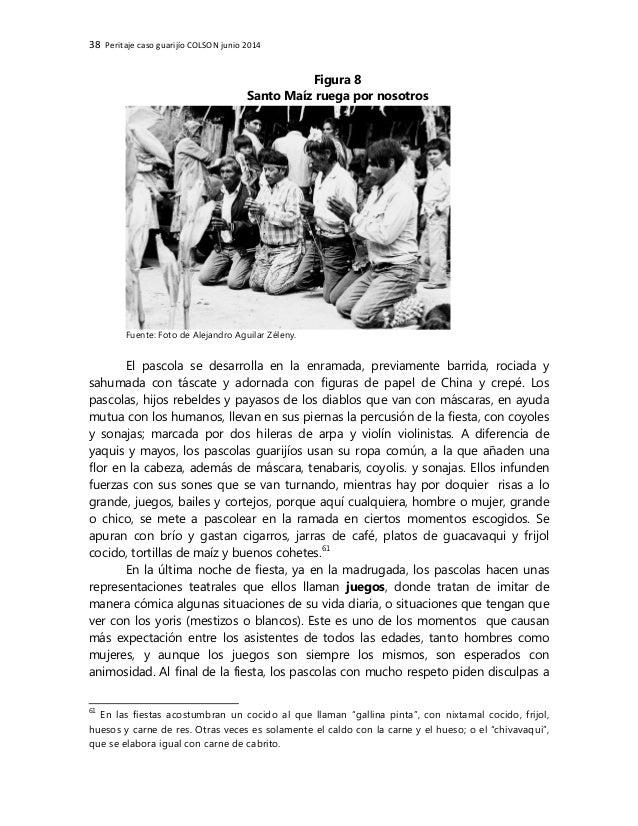 38 Peritaje caso guarijío COLSON junio 2014 Figura 8 Santo Maíz ruega por nosotros Fuente: Foto de Alejandro Aguilar Zélen...