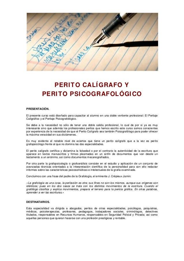 PERITO CALÍGRAFO Y PERITO PSICOGRAFOLÓGICO PRESENTACIÓN. El presente curso está diseñado para capacitar al alumno en una d...