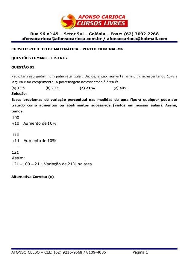 Rua 96 nº 45 – Setor Sul – Goiânia – Fone: (62) 3092-2268     afonsocarioca@afonsocarioca.com.br / afonsocarioca@hotmail.c...