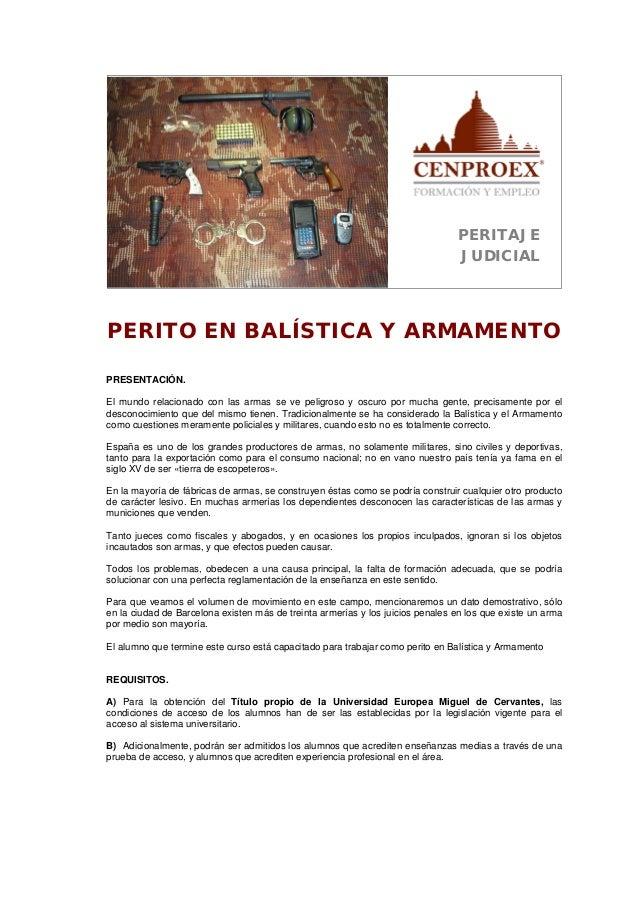 PERITAJE                                                                                JUDICIALPERITO EN BALÍSTICA Y ARMA...