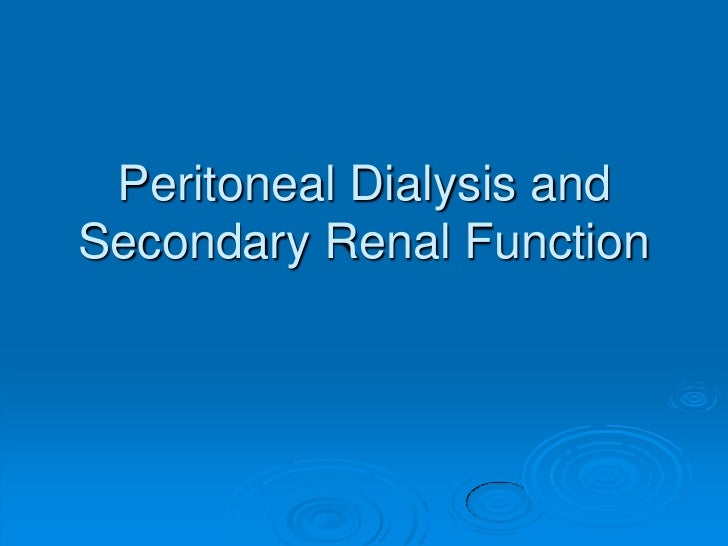 Peritoneal Dialysis andSecondary Renal Function