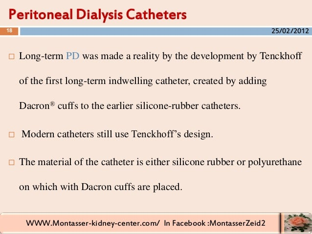 WWW.Montasser-kidney-center.com/ In Facebook :MontasserZeid2  Long-term PD was made a reality by the development by Tenck...