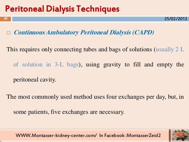 WWW.Montasser-kidney-center.com/ In Facebook :MontasserZeid2  Continuous Ambulatory Peritoneal Dialysis (CAPD) This requi...