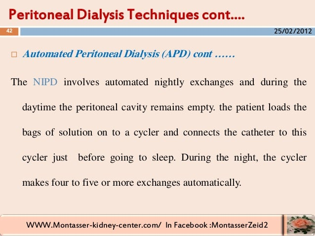 WWW.Montasser-kidney-center.com/ In Facebook :MontasserZeid2  Automated Peritoneal Dialysis (APD) cont …… The NIPD involv...