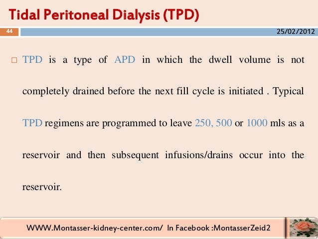 WWW.Montasser-kidney-center.com/ In Facebook :MontasserZeid2  TPD is a type of APD in which the dwell volume is not compl...