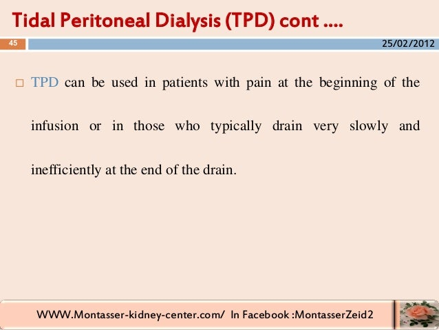 WWW.Montasser-kidney-center.com/ In Facebook :MontasserZeid2  TPD can be used in patients with pain at the beginning of t...