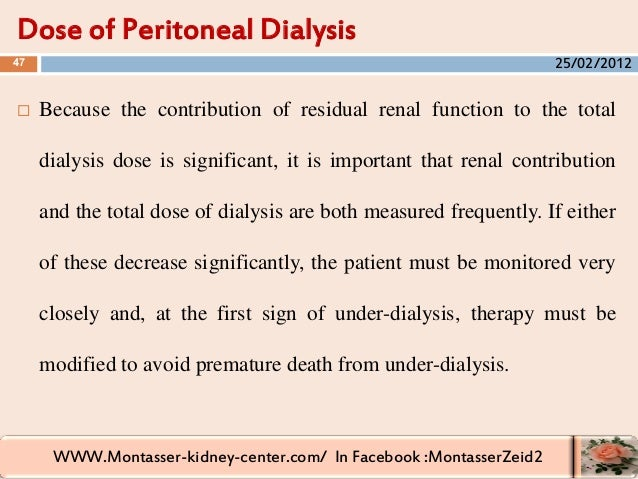WWW.Montasser-kidney-center.com/ In Facebook :MontasserZeid2 Dose of Peritoneal Dialysis 47  Because the contribution of ...