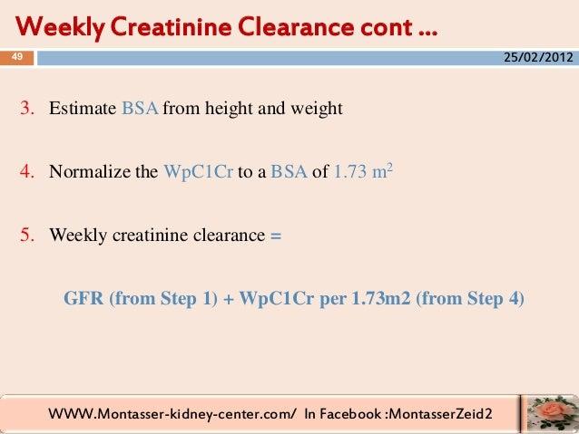 WWW.Montasser-kidney-center.com/ In Facebook :MontasserZeid2 3. Estimate BSA from height and weight 4. Normalize the WpC1C...