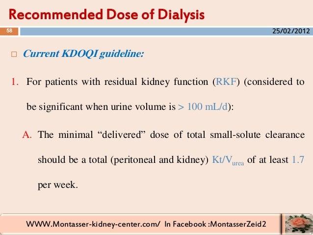 WWW.Montasser-kidney-center.com/ In Facebook :MontasserZeid2  Current KDOQI guideline: 1. For patients with residual kidn...