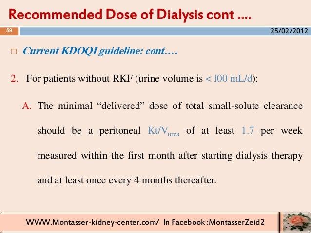WWW.Montasser-kidney-center.com/ In Facebook :MontasserZeid2  Current KDOQI guideline: cont…. 2. For patients without RKF...