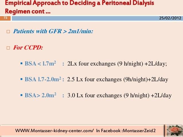 WWW.Montasser-kidney-center.com/ In Facebook :MontasserZeid2  Patients with GFR > 2m1/min:  For CCPD:  BSA < l.7m2 : 2L...