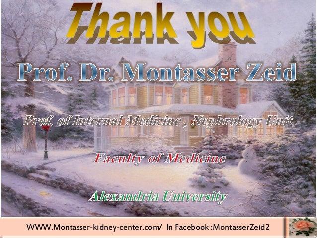 WWW.Montasser-kidney-center.com/ In Facebook :MontasserZeid2 77 25/02/2012 WWW.Montasser-kidney-center.com/ In Facebook :M...