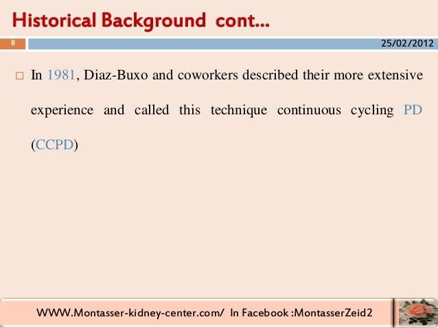 WWW.Montasser-kidney-center.com/ In Facebook :MontasserZeid2  In 1981, Diaz-Buxo and coworkers described their more exten...