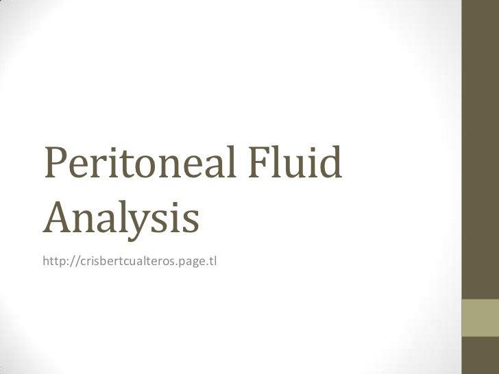 Peritoneal FluidAnalysishttp://crisbertcualteros.page.tl