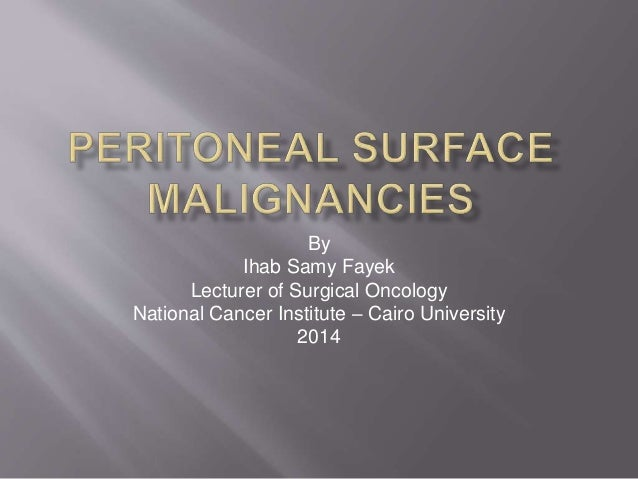 By  Ihab Samy Fayek  Lecturer of Surgical Oncology  National Cancer Institute – Cairo University  2014