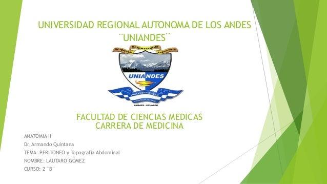 UNIVERSIDAD REGIONAL AUTONOMA DE LOS ANDES ¨UNIANDES¨ FACULTAD DE CIENCIAS MEDICAS CARRERA DE MEDICINA ANATOMIA II Dr. Arm...