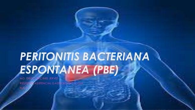 PERITONITIS BACTERIANA ESPONTANEA (PBE) MD. DIEGO RACINES JERVES RESIDENTE ASISTENCIAL GASTROENTEROLOGIA HJCA