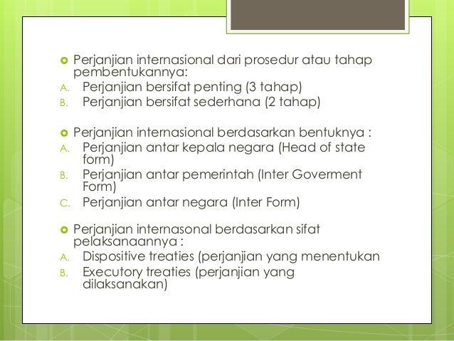  Perjanjian internasional dari prosedur atau tahap pembentukannya: A. Perjanjian bersifat penting (3 tahap) B. Perjanjian...