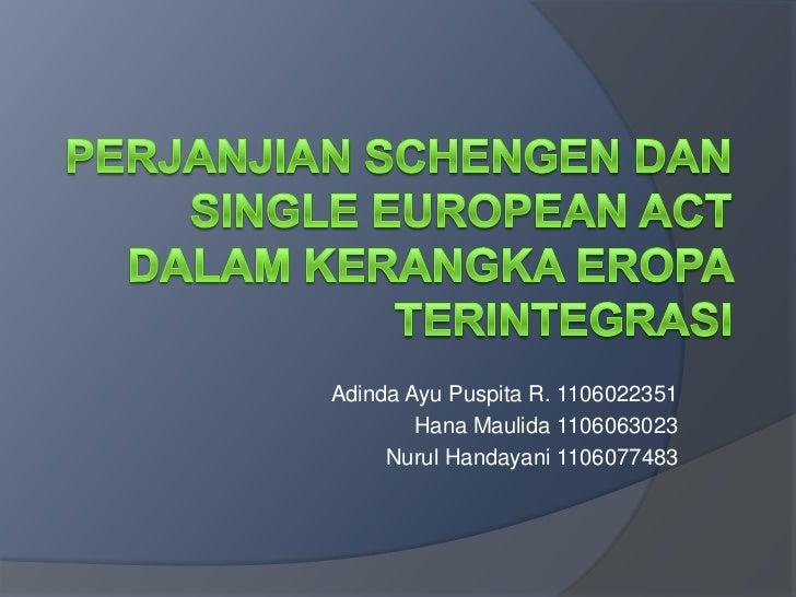 Adinda Ayu Puspita R. 1106022351        Hana Maulida 1106063023     Nurul Handayani 1106077483