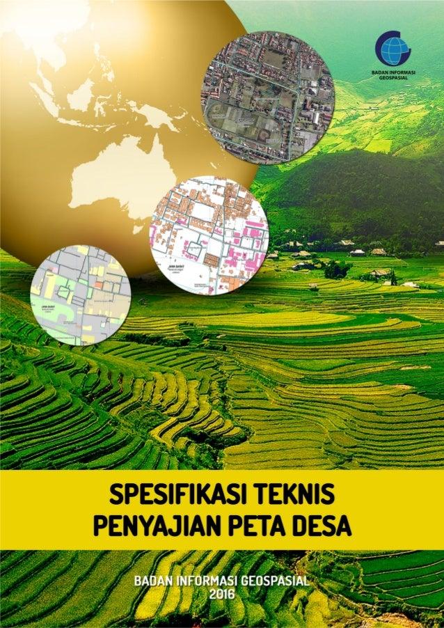 Lampiran I Peraturan Kepala Badan Informasi Geospasial Nomor : 3 Tahun 2016 Tanggal : 19 Februari 2016 SPESIFIKASI TEKNIS ...