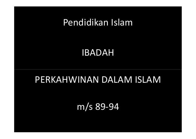 Pendidikan Islam IBADAH PERKAHWINAN DALAM ISLAM m/s 89-94 IBADAH PERKAHWINAN DALAM ISLAM m/s 89-94