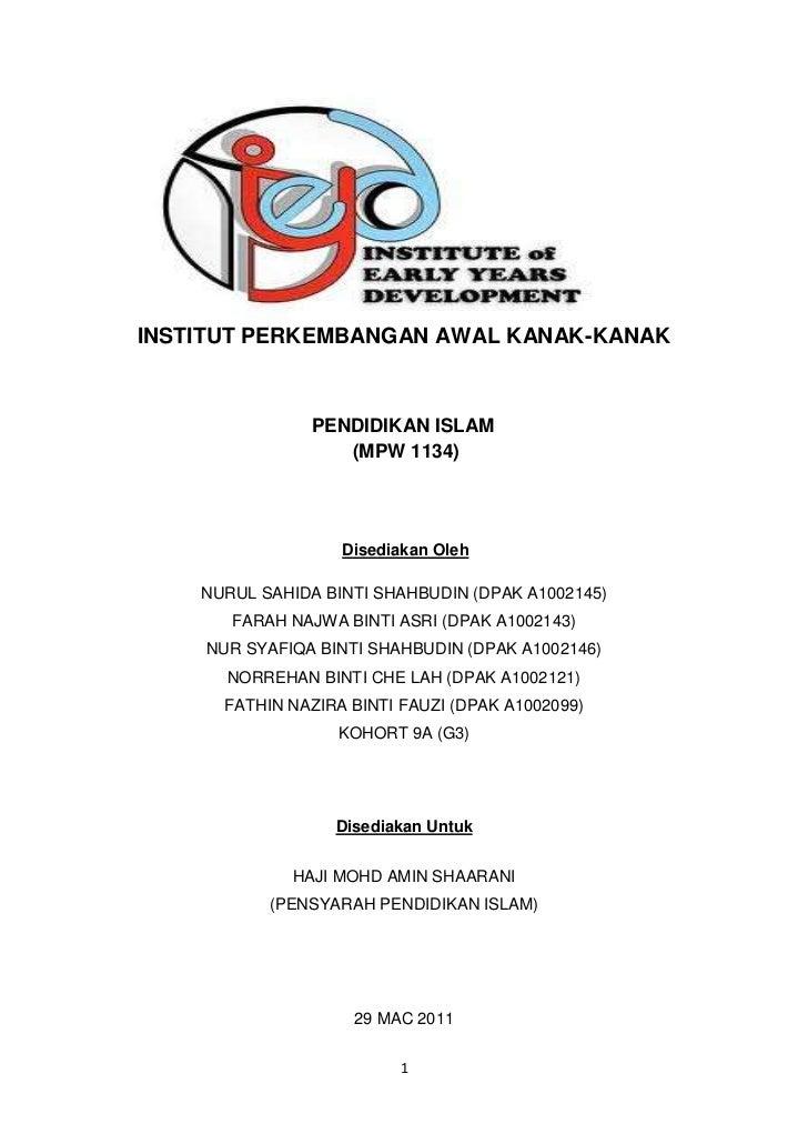 INSTITUT PERKEMBANGAN AWAL KANAK-KANAK<br />                      PENDIDIKAN ISLAM<br />  (MPW 1134)<br />Disediakan Oleh<...