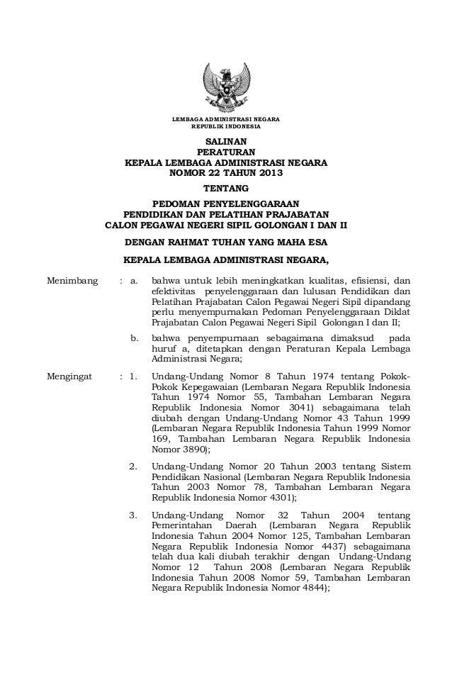LEMBAGA ADMINISTRASI NEGARA REPUBLIK INDONESIA  SALINAN PERATURAN KEPALA LEMBAGA ADMINISTRASI NEGARA NOMOR 22 TAHUN 2013 T...