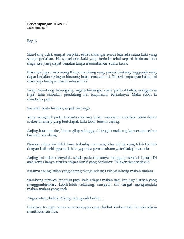 Perkampungan HANTUOleh : Hiu KhuBag 6Siau-hong tidak sempat berpikir, sebab didengarnya di luar ada suara kaki yangsangat ...