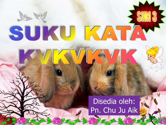 Disedia oleh:Pn. Chu Ju Aik