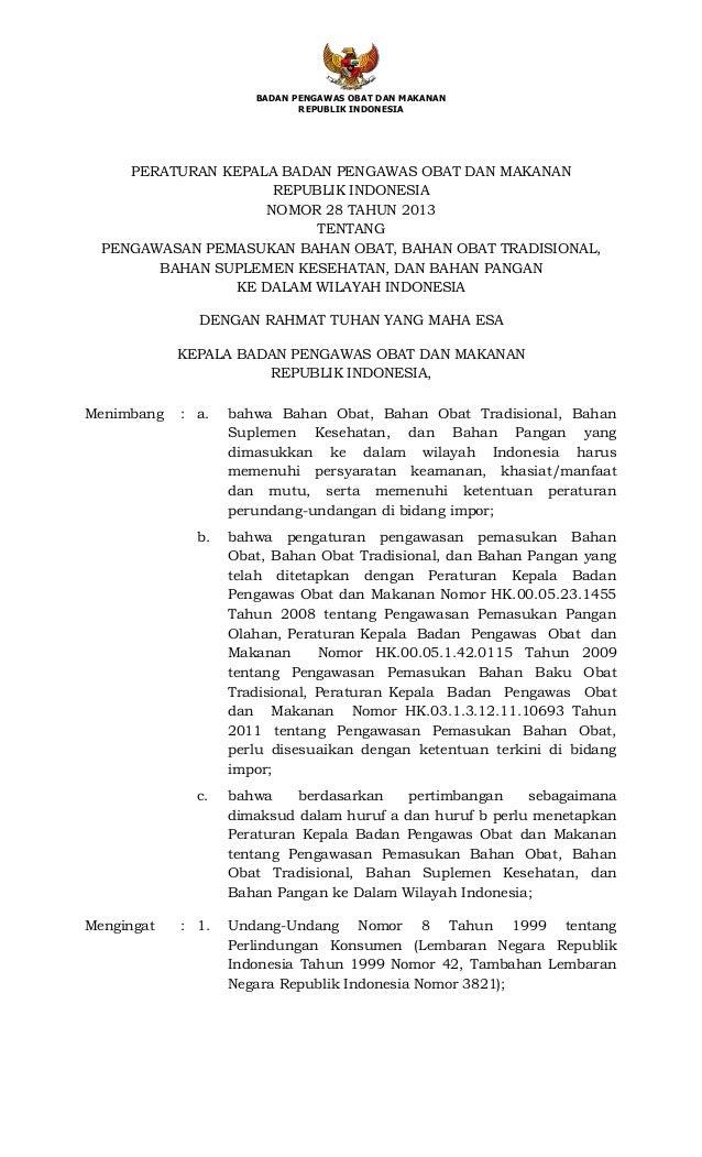 BADAN PENGAWAS OBAT DAN MAKANAN REPUBLIK INDONESIA PERATURAN KEPALA BADAN PENGAWAS OBAT DAN MAKANAN REPUBLIK INDONESIA NOM...
