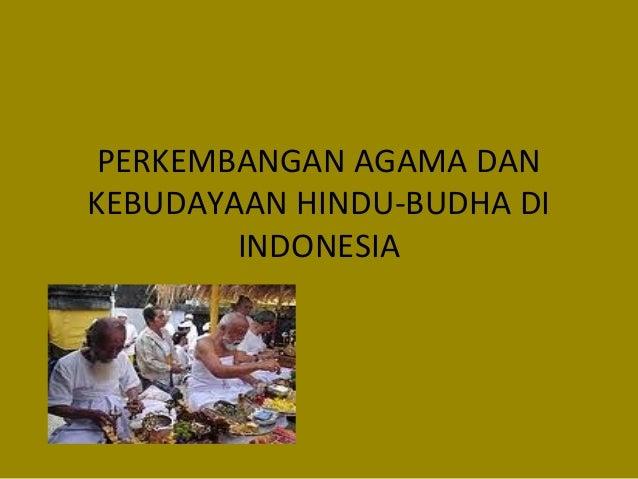 PERKEMBANGAN AGAMA DAN KEBUDAYAAN HINDU-BUDHA DI INDONESIA