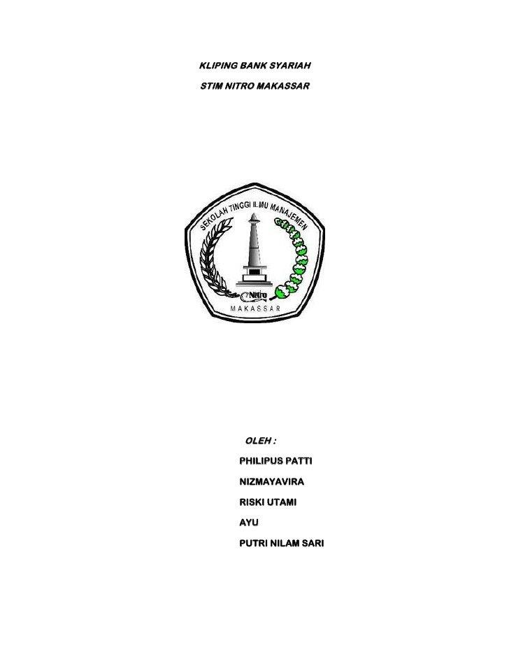 KLIPING BANK SYARIAHSTIM NITRO MAKASSAR        OLEH :       PHILIPUS PATTI       NIZMAYAVIRA       RISKI UTAMI       AYU  ...