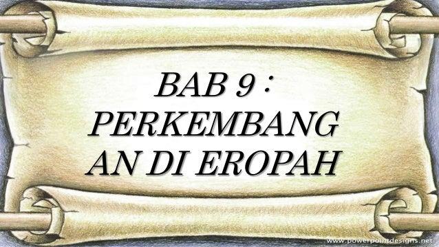 BAB 9 : PERKEMBANG AN DI EROPAH
