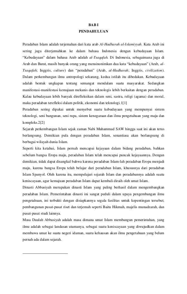 BAB I PENDAHULUAN Peradaban Islam adalah terjemahan dari kata arab Al-Hadharah al-Islamiyyah. Kata Arab ini sering juga di...