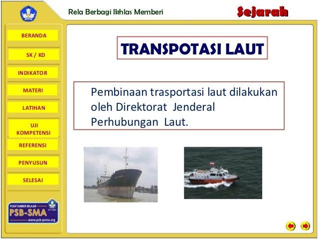 Rela Berbagi Ikhlas Memberi       Sejarah BERANDA  SK / KD                  TRANSPOTASI LAUTINDIKATOR MATERI              ...