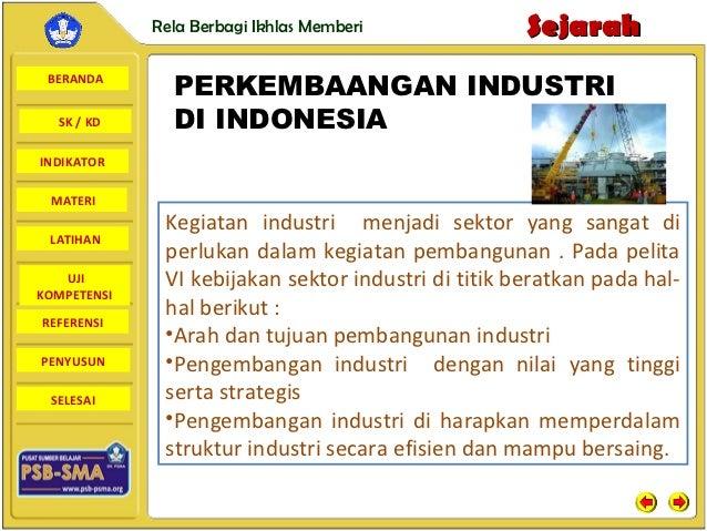 Rela Berbagi Ikhlas Memberi             Sejarah BERANDA               PERKEMBAANGAN INDUSTRI  SK / KD      DI INDONESIAIND...
