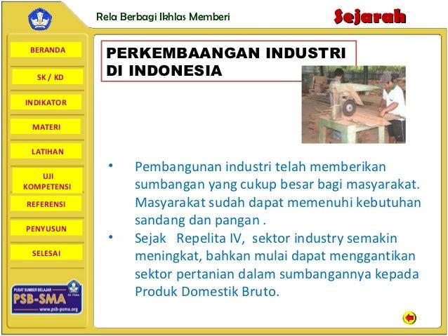 Rela Berbagi Ikhlas Memberi         Sejarah BERANDA              PERKEMBAANGAN INDUSTRI  SK / KD     DI INDONESIAINDIKATOR...