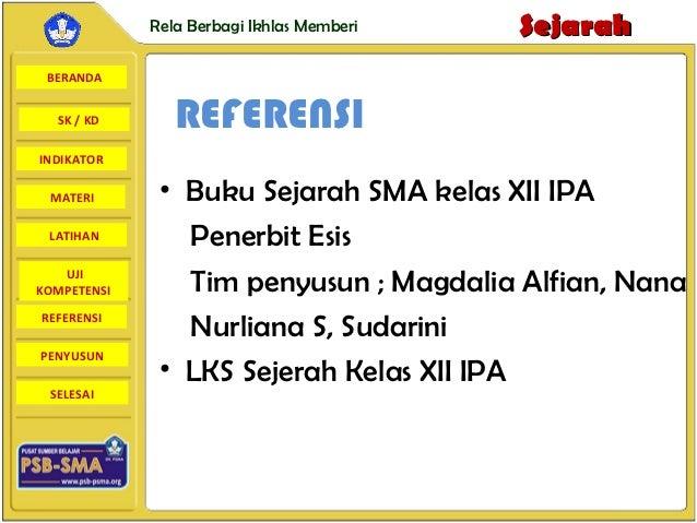 Rela Berbagi Ikhlas Memberi   Sejarah BERANDA  SK / KD       REFERENSIINDIKATOR MATERI       • Buku Sejarah SMA kelas XII ...