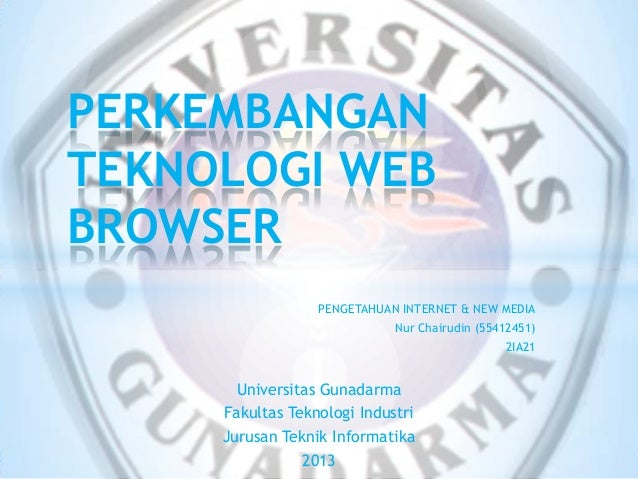 PENGETAHUAN INTERNET & NEW MEDIA Nur Chairudin (55412451) 2IA21 Universitas Gunadarma Fakultas Teknologi Industri Jurusan ...