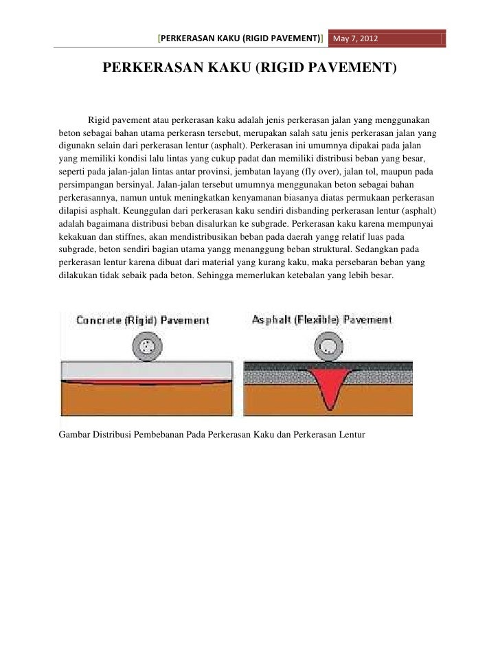 [PERKERASAN KAKU (RIGID PAVEMENT)] May 7, 2012           PERKERASAN KAKU (RIGID PAVEMENT)        Rigid pavement atau perke...