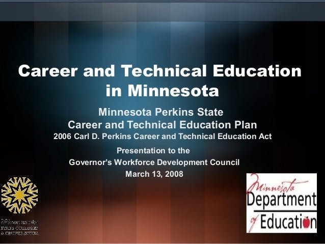 Career and Technical Education         in Minnesota           Minnesota Perkins State      Career and Technical Education ...