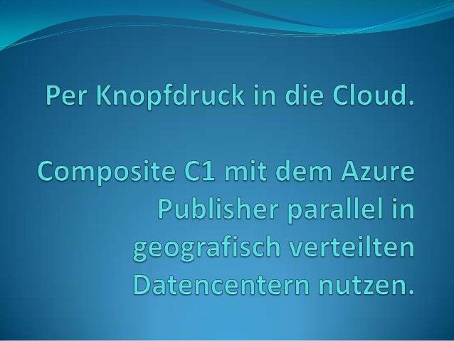 Im heutigen Artikel geht es um das Deployment und Publishing einer C1Website in verteilten Windows Azure Datencentern mit ...