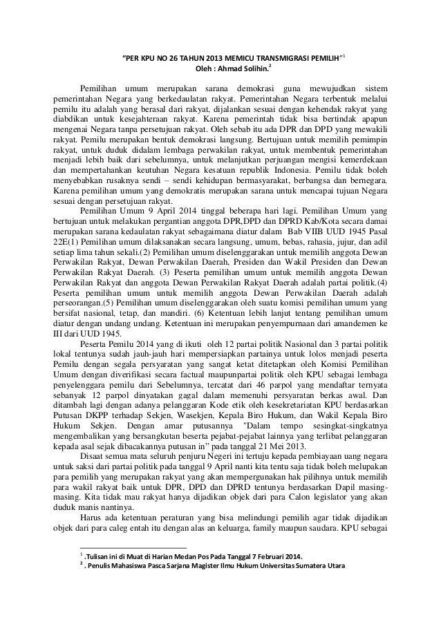 """""""PER KPU NO 26 TAHUN 2013 MEMICU TRANSMIGRASI PEMILIH""""1 Oleh : Ahmad Solihin.2  Pemilihan umum merupakan sarana demokrasi ..."""