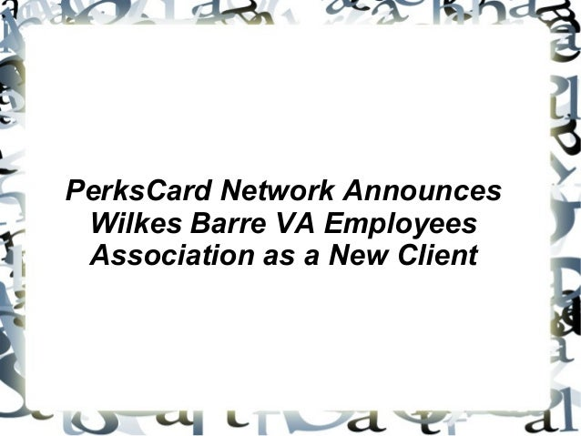 PerksCard Network Announces Wilkes Barre VA Employees Association as a New Client