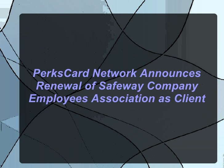 PerksCard Network Announces Renewal of Safeway Company Employees Association as Client