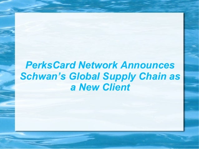 PerksCard Network Announces Schwan's Global Supply Chain as a New Client