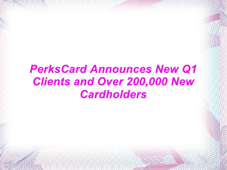PerksCard Announces New Q1 Clients and Over 200,000 New Cardholders