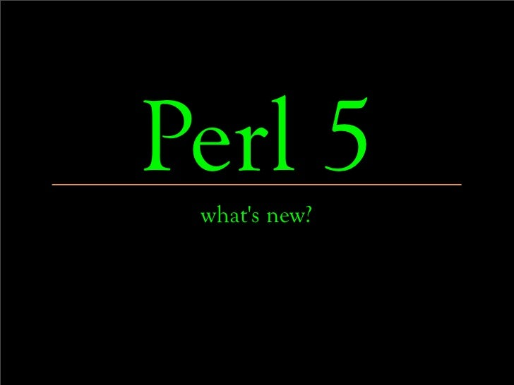 Perl 5 whats new?